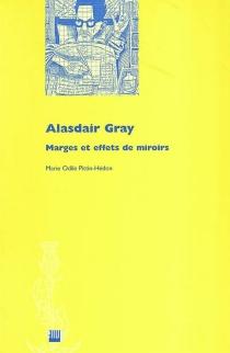 Alasdair Gray : marges et effets de miroirs - Marie OdilePittin-Hédon