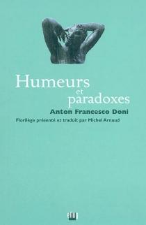 Humeurs et paradoxes - Anton FrancescoDoni