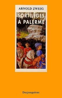 Sortilèges à Palerme - ArnoldZweig