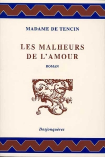 Les malheurs de l'amour - Claudine-Alexandrine GuérinTencin