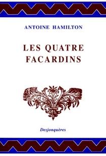 Les quatre Facardins - AntoineHamilton