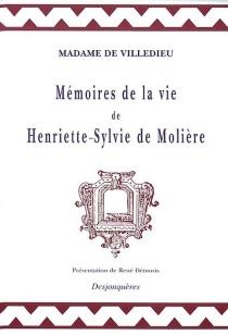Mémoires de la vie d'Henriette-Sylvie de Molière - Marie-Catherine-Hortense deVilledieu