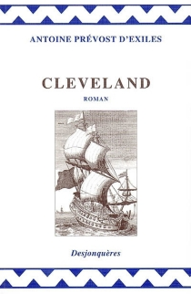 Cleveland, le philosophe anglais ou Histoire de M. Cleveland, fils naturel de Cromwell - Antoine FrançoisPrévost