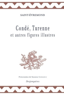 Condé, Turenne et autres figures illustres - Charles de Marguetel de Saint-DenisSaint-Évremond