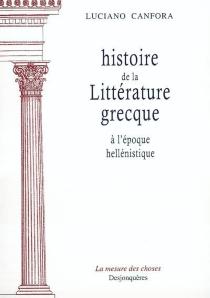 Histoire de la littérature grecque à l'époque hellénistique - LucianoCanfora
