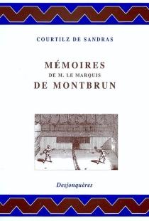Mémoires de monsieur le marquis de Montbrun - Gatien deCourtilz de Sandras