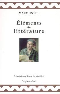 Eléments de littérature - Jean-FrançoisMarmontel