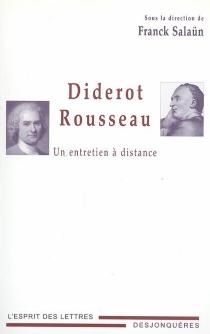 Diderot-Rousseau : un entretien à distance -