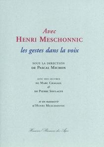 Avec Henri Meschonnic : les gestes dans la voix -
