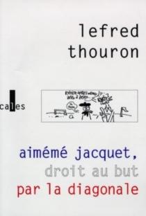Aimémé Jacquet, droit au but par la diagonale : mars 97-mars 98, un an de tergiversations technico-tactiques - LefredThouron