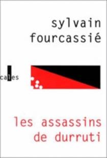 Les assassins de Durruti - SylvainFourcassié