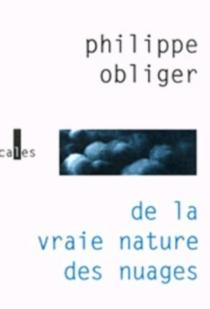 De la vraie nature des nuages - PhilippeObliger