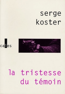La tristesse du témoin - SergeKoster
