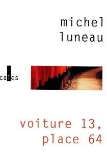 Voiture 13, place 64 - MichelLuneau