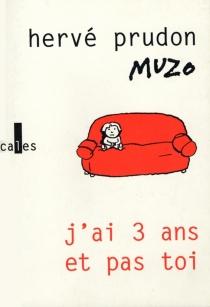 J'ai trois ans et pas toi - Muzo