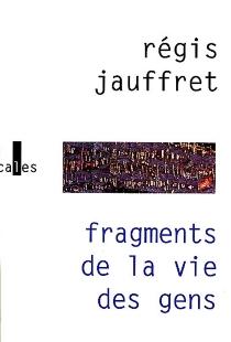 Fragments de la vie des gens - RégisJauffret