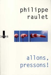 Allons pressons ! : brèves de vie - PhilippeRaulet