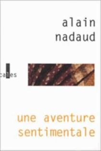 Une aventure sentimentale - AlainNadaud