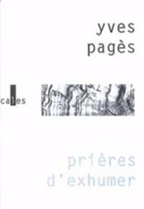 Prières d'exhumer - YvesPagès