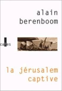 La Jérusalem captive - AlainBerenboom