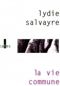 La vie commune - LydieSalvayre