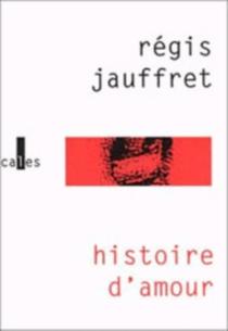 Histoire d'amour - RégisJauffret