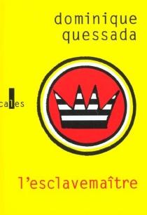L'esclavemaitre - DominiqueQuessada