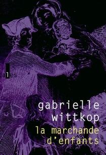 La marchande d'enfants - GabrielleWittkop-Ménardeau