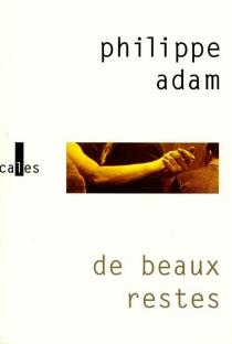 De beaux restes - PhilippeAdam