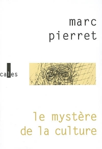 Le mystère de la culture - Marc Pierret