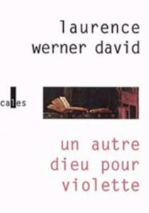 Un autre dieu pour Violette - LaurenceWerner David