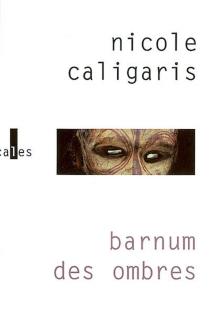 Barnum des ombres - NicoleCaligaris