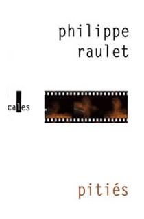 Pitiés - PhilippeRaulet