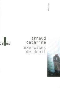 Exercices de deuil - ArnaudCathrine
