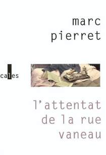 L'attentat de la rue Vaneau - MarcPierret