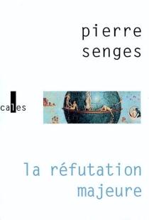 La réfutation majeure : version française, d'après Réfutatio major, attribué à Antonio de Guevara (1480-1548) - PierreSenges