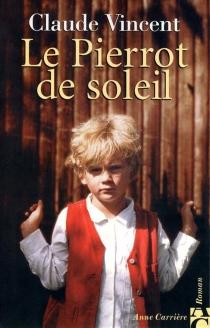 Le Pierrot de soleil - ClaudeVincent