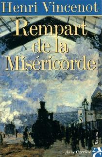 Rempart de la miséricorde : mémoires d'un enfant du rail - HenriVincenot
