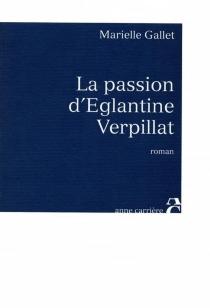 La passion d'Eglantine Verpillat - MarielleGallet