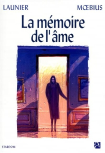 La mémoire de l'âme - Jean-JacquesLaunier