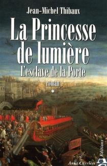 La princesse de lumière - Jean-MichelThibaux