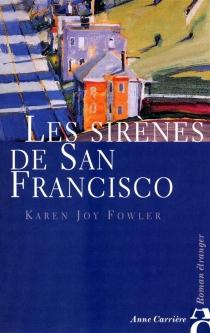 Les sirènes de San Francisco - Karen JoyFowler