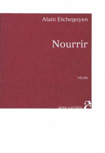 Nourrir - AlainEtchegoyen