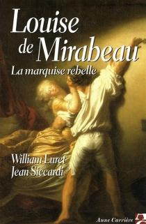 Louise de Mirabeau, la marquise rebelle - WilliamLuret