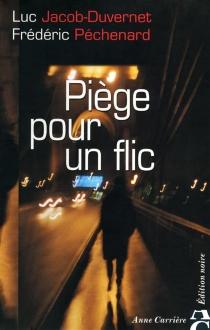 Piège pour un flic - LucJacob-Duvernet