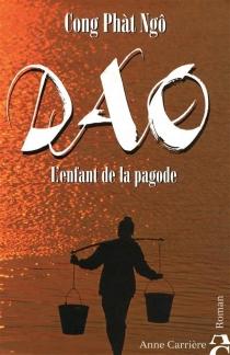 Dao : l'enfant de la pagode - Cong PhàtNgô