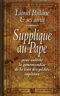 Supplique au pape pour enlever la gourmandise de la liste des pêchés capitaux -