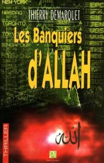 Les banquiers d'Allah - ThierryDemarquet
