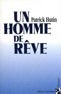 Un homme de rêve - PatrickHutin