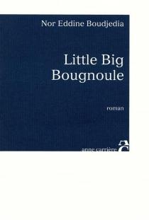 Little big bougnoule - Nor EddineBoudjedia